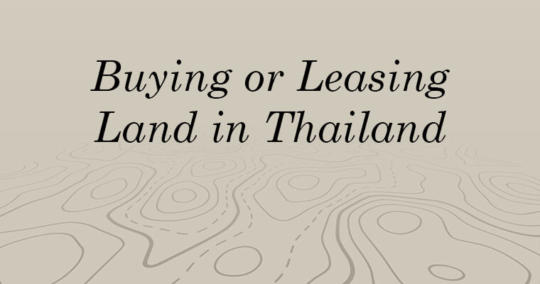 Buying Or Leasing Land in Thailand