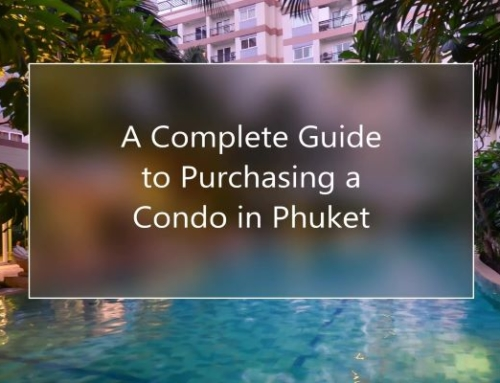 How to Buy a Condo in Phuket, Thailand:The Complete Guide