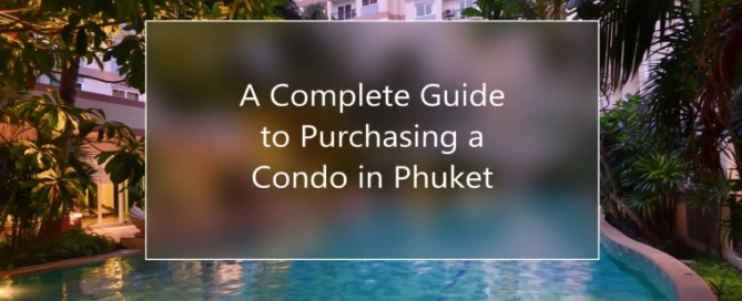 A Complete Dummys Guide to Owing a Condo In Phuket