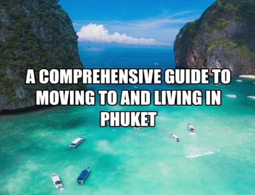 Living on Asia's Best Known Paradise Island – A Comprehensive Guide to Moving to and Living in Phuket