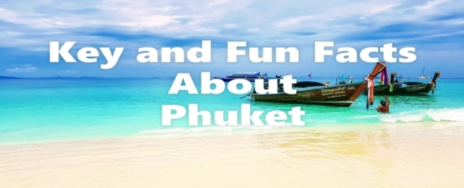 Key and Fun facts of Phuket