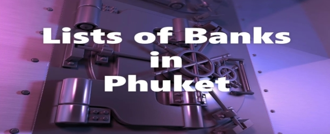 Lists of Main Banks in Phuket